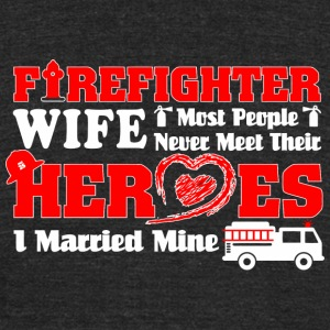 Fireman - Firefighter Wife Shirt - Best Gift For - Unisex Tri-Blend T-Shirt by American Apparel