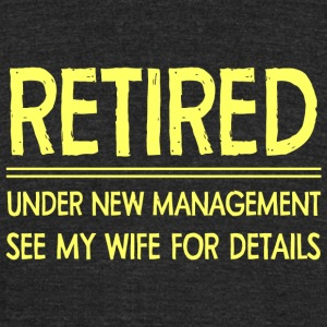 Retirement - Retirement - Unisex Tri-Blend T-Shirt by American Apparel