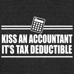 Accountant - kiss an accountant it's tax deducti - Unisex Tri-Blend T-Shirt by American Apparel