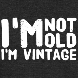 Vintage - I'm not old i'm vintage - Unisex Tri-Blend T-Shirt by American Apparel