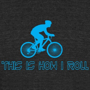 Biker - this is how i roll - Unisex Tri-Blend T-Shirt by American Apparel