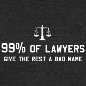 Lawyer - 99% of lawyers give the rest a bad name - Unisex Tri-Blend T-Shirt by American Apparel