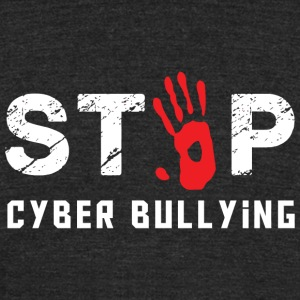 CYBER BULLYING - STOP CYBER BULLYING - Unisex Tri-Blend T-Shirt by American Apparel