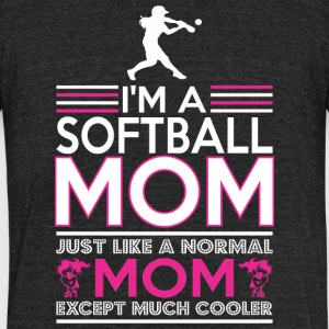 Im Softball Mom Like Normal Mom Except Cooler - Unisex Tri-Blend T-Shirt by American Apparel