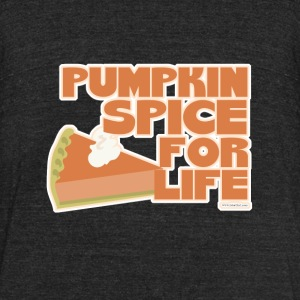 Pumpkin Spice 4 Life - Unisex Tri-Blend T-Shirt by American Apparel
