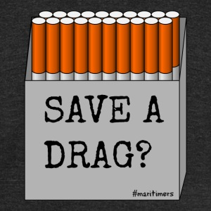 Save A Drag? #maritimers - Unisex Tri-Blend T-Shirt by American Apparel