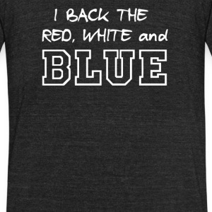I back the red white and blue - Unisex Tri-Blend T-Shirt by American Apparel