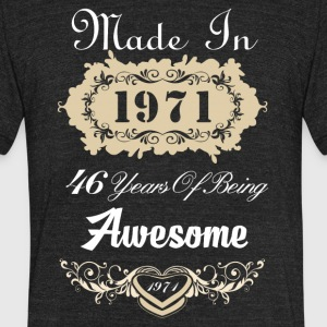 Made in 1971 46 years of being awesome - Unisex Tri-Blend T-Shirt by American Apparel
