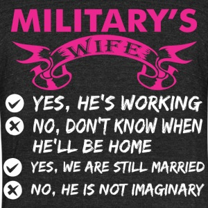 Militarys Wife Yes Hes Working - Unisex Tri-Blend T-Shirt by American Apparel