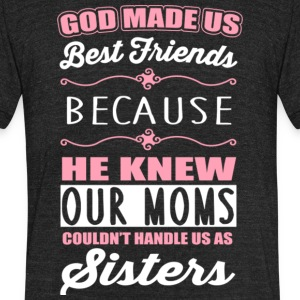 God Made Us Best Friends T Shirt - Unisex Tri-Blend T-Shirt by American Apparel