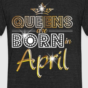 Queens are born in April - gold - Unisex Tri-Blend T-Shirt by American Apparel