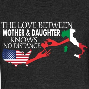 Mother & Daughter Knows No Distance US & Italy - Unisex Tri-Blend T-Shirt by American Apparel