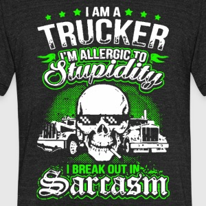 I Am A Trucker T Shirt - Unisex Tri-Blend T-Shirt by American Apparel