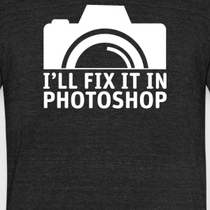 I'll Fix It In Photoshop - Funny Photographer - Unisex Tri-Blend T-Shirt by American Apparel
