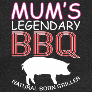 Mums Legendary BBQ Natural Born Griller Barbecue - Unisex Tri-Blend T-Shirt by American Apparel