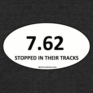7.62 STOPPED IN THEIR TRACKS - Unisex Tri-Blend T-Shirt by American Apparel