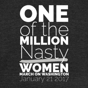 One Of The Million Nasty Women - Unisex Tri-Blend T-Shirt by American Apparel