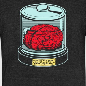 AbNormal do not use this brain - Unisex Tri-Blend T-Shirt by American Apparel