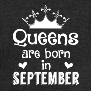 Queens are born in September - White - Unisex Tri-Blend T-Shirt by American Apparel