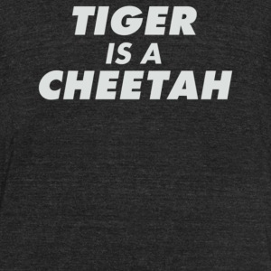 Tiger Is A Cheetah - Unisex Tri-Blend T-Shirt by American Apparel
