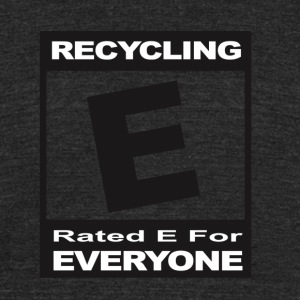 Recycling- Rated E for Everyone - Unisex Tri-Blend T-Shirt by American Apparel