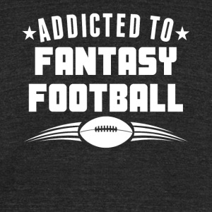 Addicted To Fantasy Football Funny - Unisex Tri-Blend T-Shirt by American Apparel