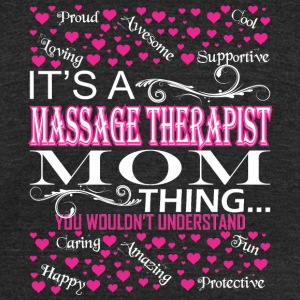Its Massage Therapist Mom Thing Wouldnt Understand - Unisex Tri-Blend T-Shirt by American Apparel