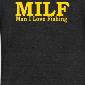 MILF MAN I LOVE FISHING - Unisex Tri-Blend T-Shirt by American Apparel