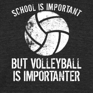 School Is Important But Volleyball Is Importanter - Unisex Tri-Blend T-Shirt by American Apparel