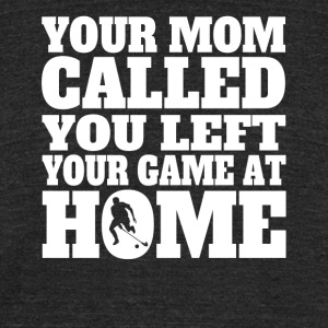 You Left Your Game At Home Funny Field Hockey - Unisex Tri-Blend T-Shirt by American Apparel