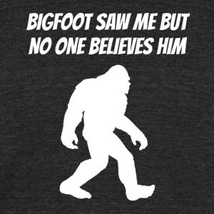 Bigfoot Saw Me But No One Believes Him - Unisex Tri-Blend T-Shirt by American Apparel