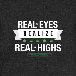 real eyes, real high t-shirt - Unisex Tri-Blend T-Shirt by American Apparel