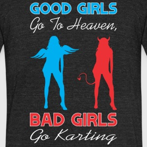 Good Girls Go To Heaven Bad Girls Go Karting - Unisex Tri-Blend T-Shirt by American Apparel