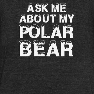 Ask Me About My Polar Bear - Unisex Tri-Blend T-Shirt by American Apparel