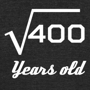 Square Root Of 400 20 Years Old - Unisex Tri-Blend T-Shirt by American Apparel