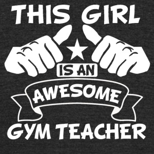 This Girl Is An Awesome Gym Teacher - Unisex Tri-Blend T-Shirt by American Apparel