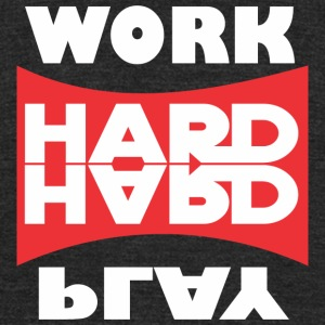 work hard play hard - Unisex Tri-Blend T-Shirt by American Apparel