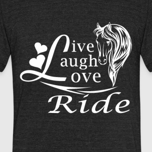 LIVE LAUGH LOVE RIDE HORSES - Unisex Tri-Blend T-Shirt by American Apparel