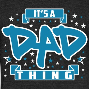 dad thing - Unisex Tri-Blend T-Shirt by American Apparel