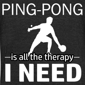 Ping Pong is my therapy - Unisex Tri-Blend T-Shirt by American Apparel