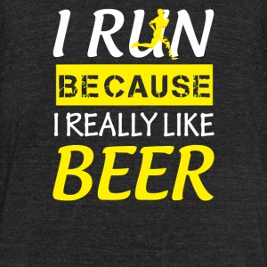 I Run Because I Really Like Beer - Unisex Tri-Blend T-Shirt by American Apparel