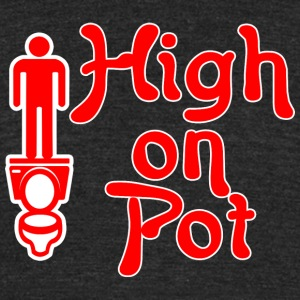 High on pot - Unisex Tri-Blend T-Shirt by American Apparel
