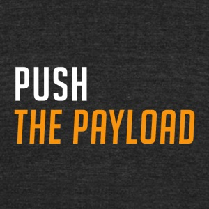 Push The Payload! - Unisex Tri-Blend T-Shirt by American Apparel