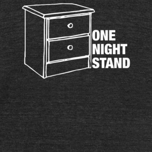 One Night Stand - Unisex Tri-Blend T-Shirt by American Apparel