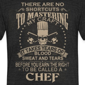 To be called a Chef T-shirt , Funny Shirt - Unisex Tri-Blend T-Shirt by American Apparel
