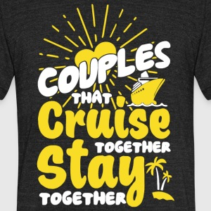 Couples Cruise Together T Shirt - Unisex Tri-Blend T-Shirt by American Apparel