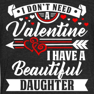 Valentinesday - BEAUTIFUL DAUGHTER T-Shirt - Unisex Tri-Blend T-Shirt by American Apparel