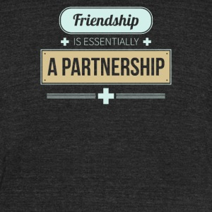 Friendship is essentially a partnership - Unisex Tri-Blend T-Shirt by American Apparel