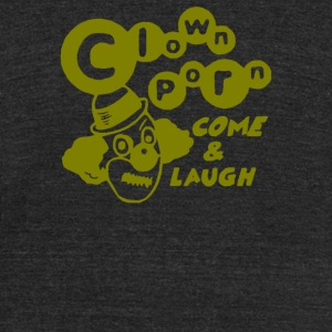 Clown Porn Come Laugh - Unisex Tri-Blend T-Shirt by American Apparel