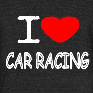I LOVE CAR RACING - Unisex Tri-Blend T-Shirt by American Apparel